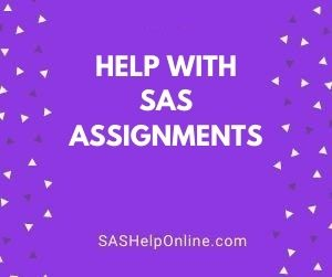 Help With SAS Assignments